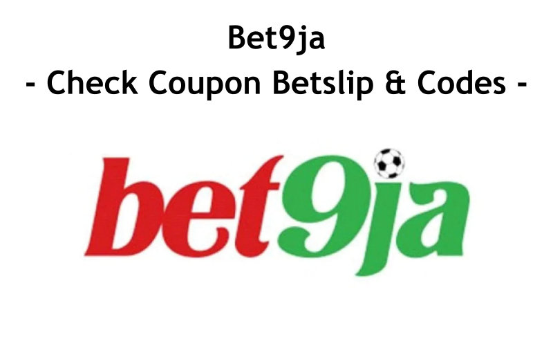 Check Bet9ja Check Coupon Betslip, Bet9ja Old Mobile Coupon Check, Bet9jamobile Check Coupon, Bet Naija Coupon Check, Bet9ja Check Coupon Codes